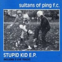 Sultans Of Ping F.C. ‎– Stupid Kid (Vinyl MLP)