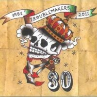 Troublemakers – 30 (CDs)