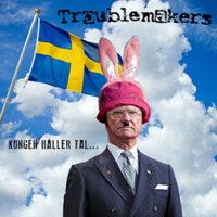 Troublemakers – Kungen Håller Tal (CD)