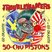 Troublemakers / So-Cho Pistons ‎– Go Crazy!!! (CD)
