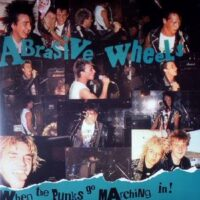 Abrasive Wheels – When The Punks Go Marching In (2 x Clear Vinyl LP)