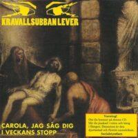 Kravallsubban Lever – Carola, Jag Såg Dig I Veckans Stopp (CD)