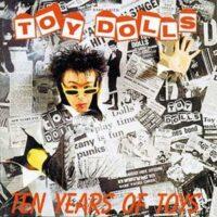 Toy Dolls – Ten Years Of Toys (Vinyl LP)