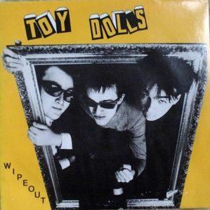 Toy Dolls – Wipeout (Vinyl Single)