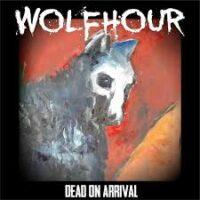 Wolfhour – Dead On Arrival (Color Vinyl LP)
