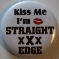 Straight Edge – Kiss Me (Badges)