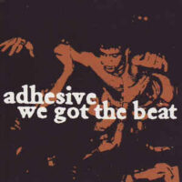 Adhesive – We Got The Beat (CD)