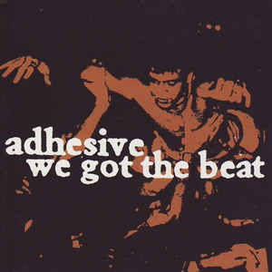 Adhesive - We Got The Beat (CD)