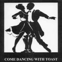 Toast – Come Dancing With Toast (Vinyl Single)