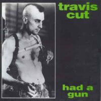 Travis Cut – Had A Gun (Vinyl Single)