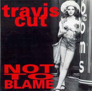 Travis Cut – Not To Blame (Vinyl Single)