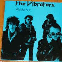 Vibrators, The – Alaska 127 (Vinyl LP)