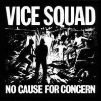 Vice Squad – No Cause For Concern (Vinyl LP)