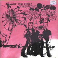 What The Fuck? Presents: There's A Fungus Among Us – V/A (Vinyl Single) (Screeching Weasel)