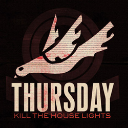 Thursday - Kill The House Lights (2 x Vinyl LP + DVD)