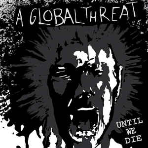 A Global Threat – Until We Die (Color Vinyl LP)