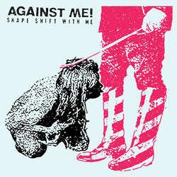 Against Me! – Shape Shift With Me (2 x Vinyl LP)