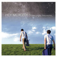 Hey Mercedes – Everynight Fire Works (2 x Color Vinyl LP)