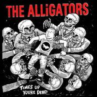 Alligatots, The – Time's Up You're Dead (Limit Color Vinyl LP)