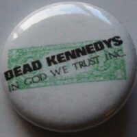 Dead Kennedys – Dollar/In God We Trust (Badges)