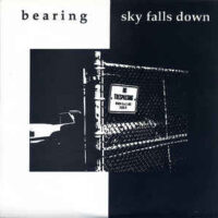 Bearing / Sky Falls Down – Split (Vinyl Single)