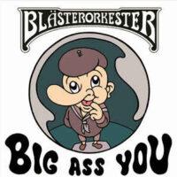 Blästerorkester – Big Ass You (Color Vinyl Single)