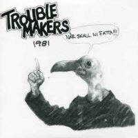 Troublemakers – 1981 (Vinyl Single)