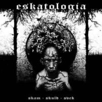 Eskatologia – Skam . Skuld . Svek (Vinyl 10″)