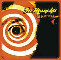 Fu Manchu – We Must Obey (Vinyl LP)