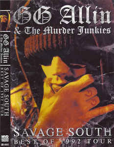 GG Allin & The Murder Junkies -Savage South Best Of 1992 Tour (DVD)