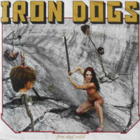 Iron Dogs – Free And Wild (Vinyl LP)