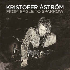 Kristofer Åström – From Eagle To Sparrow (Vinyl LP)