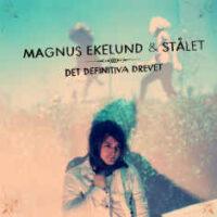 Magnus Ekelund & Stålet – Det Definitiva Drevet (Vinyl LP)