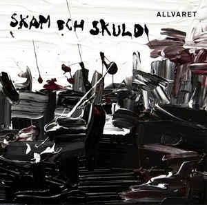 Allvaret - Skam Och Skuld (Vinyl LP)