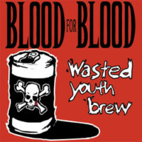 Blood For Blood – Wasted Youth Brew (2 x Vinyl LP)