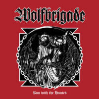Wolfbrigade – Run With The Hunted (Vinyl LP)