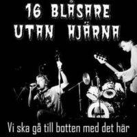 16 Blåsare Utan Hjärna – Vi Ska Gå Till Botten Med Det Här! (Vinyl LP)