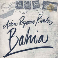 Aston Reymers Rivaler – Bahia (Vinyl Single)