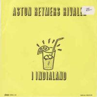 Aston Reymers Rivaler – I Indialand (Vinyl Single)