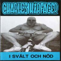 Charles Hårfager – I Svält Och Nöd (Vinyl Single)