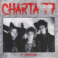 Charta 77 – It Vibrates (Vinyl Single)