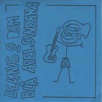 Dennis O Dom Blå Apelsinerna – S/T (Orange Vinyl Single)