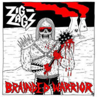 Zig Zags – Brainded Warrior (Vinyl Single)