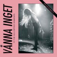 Vånna Inget – Vi Tar Alla Minnen Härifrån (Pink Color Vinyl LP)