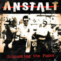 Anstalt – Outpunking the Punks (Vinyl LP)