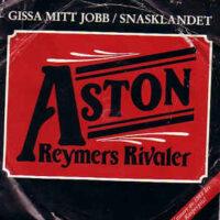 Aston Reymers Rivaler – Gissa Mitt Jobb (Vinyl Singel)
