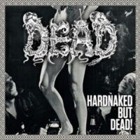 Dead – Hardnaked But… Dead! (Vinyl LP)