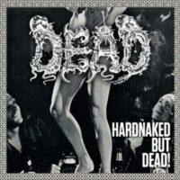 Dead – Hardnaked But… Dead! (Vinyl LP)