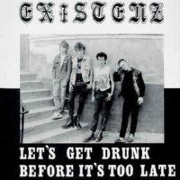 Existenz – Let's Get Drunk Before It's Too Late (Color Vinyl LP)