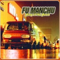 Fu Manchu – King Of The Road (2 x Color Vinyl LP)
